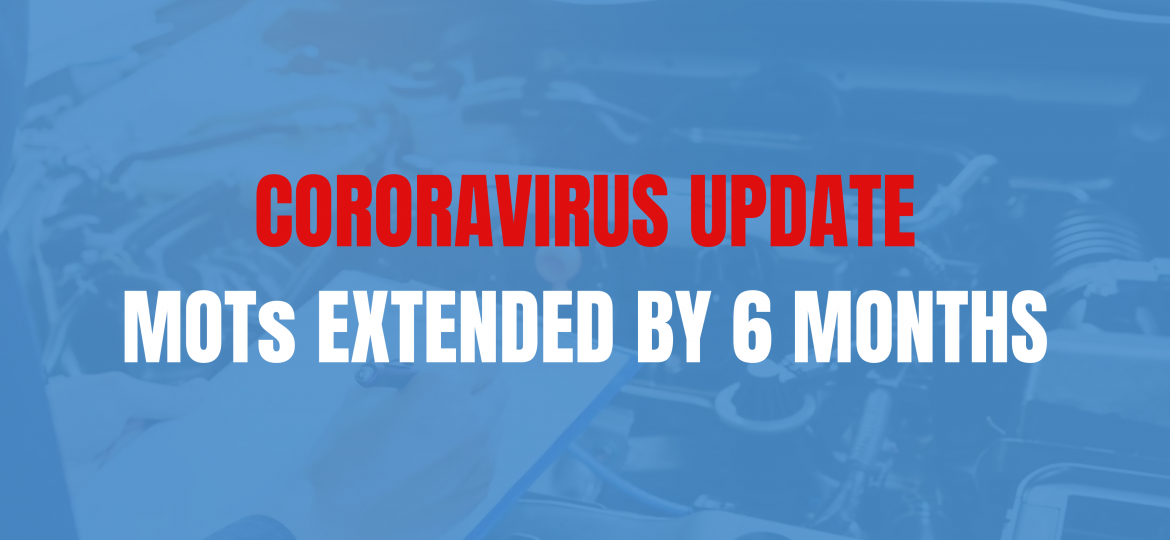 CORORAVIRUS: MOTs EXTENDED BY 6 MONTHS